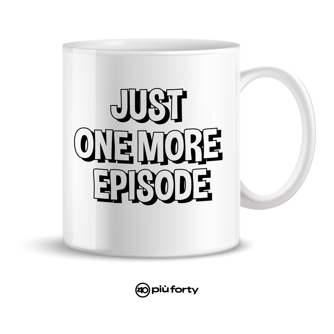 Mug JUST ONE MORE EPISODE